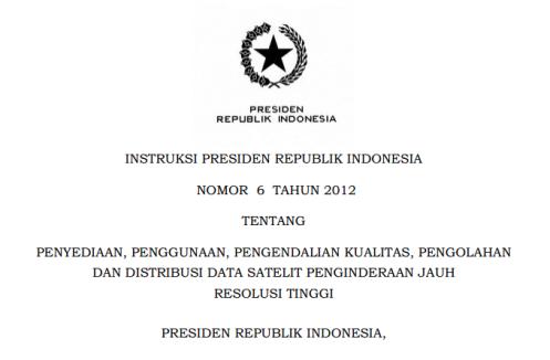 Inpres no 6 tahun 2012 tentang data satelit resolusi tinggi.